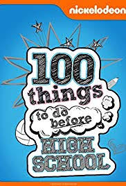 Things To Do After High School 100 Things To Do Before High School Tv Series 2014 2016 Imdb