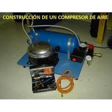 compresor de aire casero. manual para construcción de un compresor aire (pdf) casero o