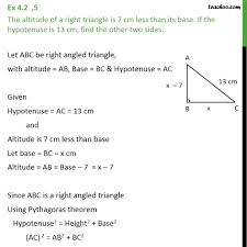 Base 7 Ex 4 2 5 The Altitude Of A Right Triangle Is 7 Cm Less