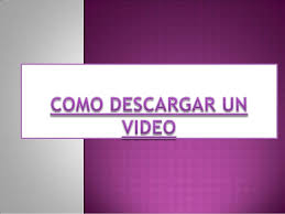 Como Descargar Un Video Diapositivas