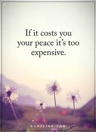 Inner Peace Quotes Cool Inner Peace Quotes If It Cost You Your Peace It's Too Expensive