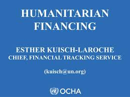 Financial Tracking Ppt Humanitarian Financing Esther Kuisch Laroche Chief