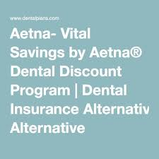 aetna vital savings by aetna dental program dental insurance alternative