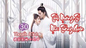 Tiểu Nương Tử Nhà Tướng Quân - Tập 30 End [Thuyết Minh] Phim Cổ Trang Trung  Quốc Hay Nhất 2020