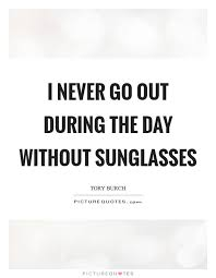 Sunglasses Quotes Best Sunglasses Quotes Sunglasses Sayings Sunglasses Picture Quotes