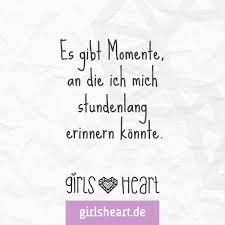 Es Gibt Momente An Die Ich Mich Stundenlang Erinnern Könnte Girlsheart