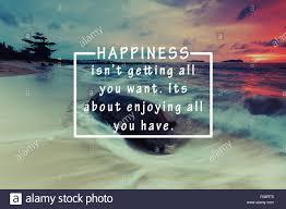 Inspirierende Leben Zitate Glück Ist Nicht Immer Alles Was Sie