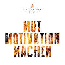 Mut Motivation Machen Unternehmerisches Denken Und Handeln Neu