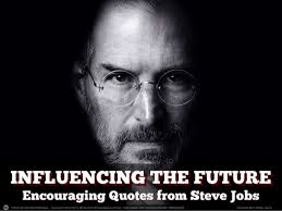 Steve Jobs Quotes Extraordinary Influencing The Future Encouraging Quotes From Steve Jobs