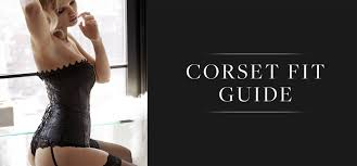 Corset Fit Guide Fredericks Of Hollywood