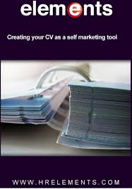 creating your cv as a self marketing tool elements creating your cv as a self marketing tool