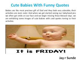 Having A Baby Quotes Stunning Jay R Sunde Cute Babies With Funny Quotes