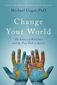 Change Your World: The Science of Resilience and the True Path to Success:  Amazon.de: Ungar, Michael: Fremdsprachige Bücher