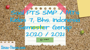 Kunci jawaban smp kelas 7 bahasa indonesia halaman 6. Soal Jawaban Pts Smp Kelas 7 Bahasa Indonesia Semester 2 K13 2020 2021 Sinau Thewe Com