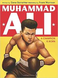 Muhammad Ali: A Champion Is Born: Gene Barretta, Frank Morrison ...