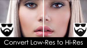 Photoshop Convert Low Resolution To High Resolution Up Scaling