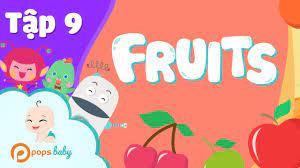 POPS Kids Lesson Tập 9 - Fruits - Trái cây | Bé học tiếng anh bằng hình ảnh  - YouTube