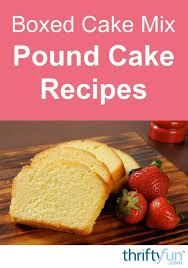 Boxed Cake Mix Pound Cake Recipes In 2019 Pound Cake Cake