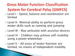 Cerebral Palsy Growth Chart Gmfcs Cerebral Palsy One Size Does Not Fit All Ppt Download