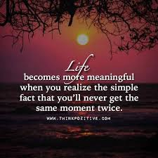 Meaningful Quotes About Life Mesmerizing Positive Quotes Life Becomes More Meaningful Hall Of Quotes