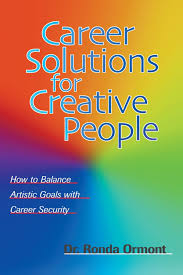 career solutions for creative people how to balance artistic career solutions for creative people how to balance artistic goals career security dr ronda ormont 9781581150919 com books
