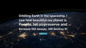 Earth Is Beautiful Quotes Best Of Yuri Gagarin Quotes 24 Wallpapers Quotefancy