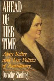 Ahead of her time : Abby Kelley and the… | Victoria Regional Meeting  Library | TinyCat