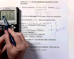 a2 topic 6 3 solving quadratic equations on the calculator ti84 8 55min you