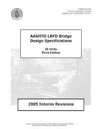 Aashto Lrfd Bridge Design Specifications 2012 Aashto Lrfd Bridge 2005 Full Edition Si Pdf