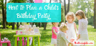 Child S Birthday Party How To Plan A Kids Birthday Party The Cherry Life