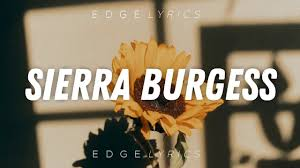 sunflower sierra burgess is a loser soundtrack sierra burgess español english