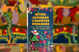 mitos leyendas y cuentos peruanos es