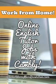 best work at home opportunities ideas work cambly inc is seeking work at home online english tutors in the united states to work students from other cultures via video chat 10 20 per hour