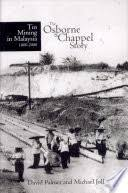 Tin Mining in Malaysia, 1800-2000: The Osborne & Chappel Story - David  Palmer, Michael Joll - Google Books
