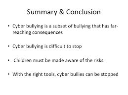 cyber bullying  22 summary conclusion • cyber bullying