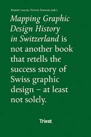Mapping Graphic Design History In Switzerland Mapping Graphic Design History In Switzerland Slanted