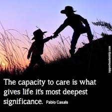 Quotes About Caring Impressive I Feel The Capacity To Care Is The Thing Which Gives Life Its