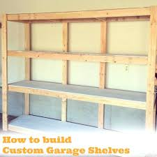 how to build shelves in garage how to build custom garage shelves wood work bench diy