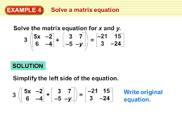 example 4 solve a matrix equation solve the matrix equation for x and y