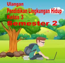 Soal uts kelas 3 semester 1 sesuai kurikulum 2013 ini disusun menggunakan file pdf. Ulangan Plh 1 Kelas 3 Semester 2 Tahun 2020 Proprofs Quiz