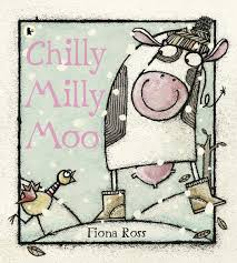 Milly Moo Designs Chilly Milly Moo Amazon Co Uk Fiona Ross 9781406338553 Books