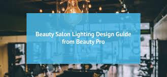 Salon Lighting Tips Hair Salon Lighting Design Best Ideas Tips From Beatypro