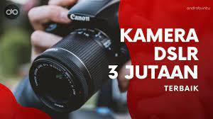 10 Kamera DSLR Murah Rp 3 Jutaan Terbaik 2020, Cocok Buat Pemula