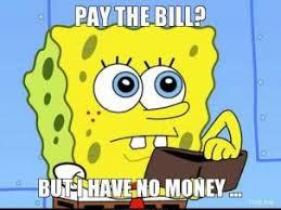 pay-the-bill-but-i-have-no-money--thumb.jpg via Relatably.com
