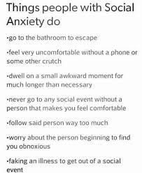 Social Anxiety Quotes New So I Don't Have Social Anxiety But I Do Get Very Uncomfortable And