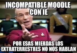 Incompatible Moodle Con Ie - Picard Wtf meme en Memegen via Relatably.com