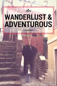 rent synonym are wanderlust and adventurous synonyms detail oriented synonym