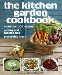 Kitchen Garden Cookbook Dk The Kitchen Garden Cookbook Book Cook Pinterest Gardens