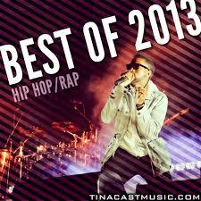 8tracks Radio Best Hip Hop Rap Of 2013 18 Songs Free