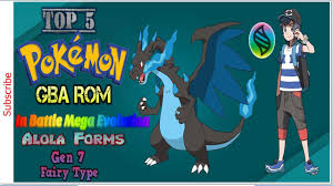 Top 5 Pokemon GBA Rom with in Battle Mega Evolution, 7th Gen, Fairy Type,  Alola Forms and More!